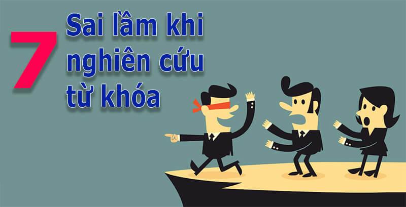 SEO Nam Nguyễn chỉ ra 7 sai lầm khi nghiên cứu từ khóa